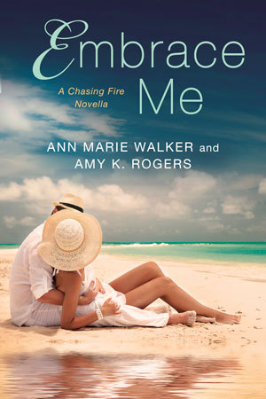 Blog Tour: Embrace Me by Ann Marie Walker & Amy Rogers (Excerpt & Giveaway)