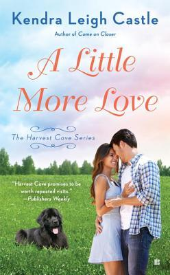 ARC Review: A Little More Love by Kendra Leigh Castle