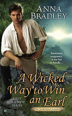 ARC Review: A Wicked Way to Win an Earl by Anna Bradley