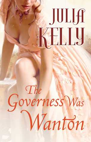 ARC Review: The Governess Was Wanton by Julia Kelly