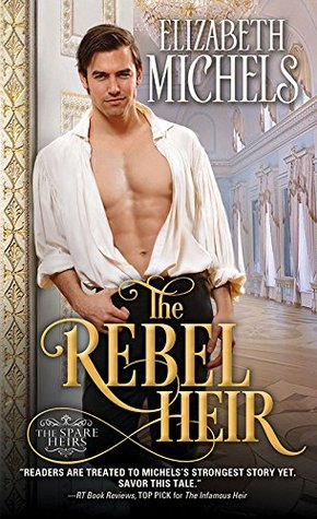 ARC Review: The Rebel Heir by Elizabeth Michels