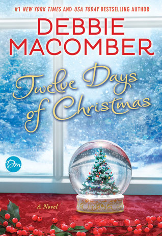ARC Review: Twelve Days of Christmas by Debbie Macomber