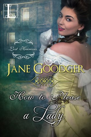 ARC Review: How To Please A Lady by Jane Goodger