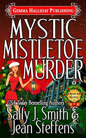 Blog Tour: Mystic Mistletoe Murder by Sally J. Smith & Jean Steffens (Excerpt & Giveaway)