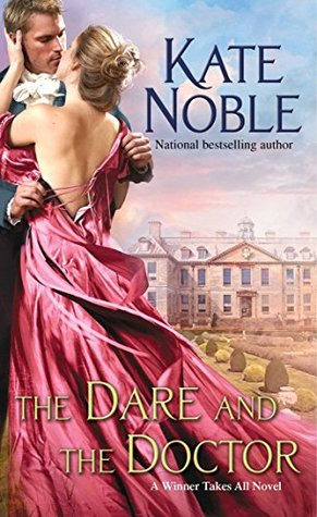 ARC Review: The Dare and the Doctor by Kate Noble