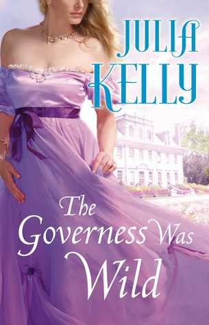 ARC Review: The Governess Was Wild by Julia Kelly