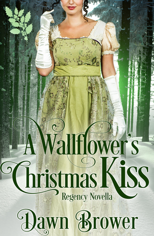 Spotlight: A Wallflower's Christmas Kiss by Dawn Brower (Excerpt, Review & Giveaway)