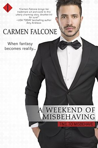 ARC Review: A Weekend of Misbehaving by Carmen Falcone