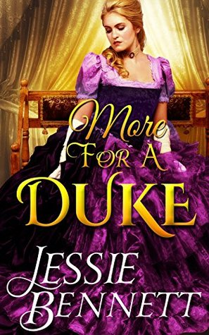 Author Visit: More for a Duke by Jessie Bennett  (Excerpt & Giveaway)