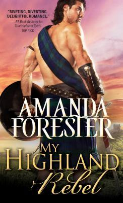 Blog Tour: My Highland Rebel by Amanda Forester (Excerpt, Review & Giveaway)