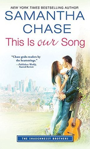 Blog Tour:  This is Our Song by Samantha Chase (Excerpt & Giveaway)