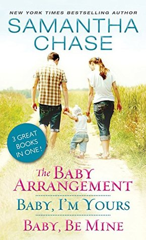 ARC Review: The Baby Arrangement / Baby, I'm Yours / Baby, Be Mine by Samantha Chase
