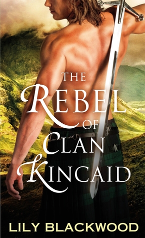 ARC Review: The Rebel of Clan Kincaid by Lily Blackwood
