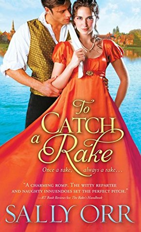 ARC Review: To Catch a Rake by Sally Orr