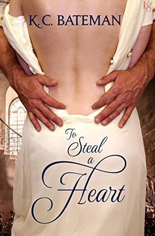 ARC Review: To Steal a Heart by K C Bateman