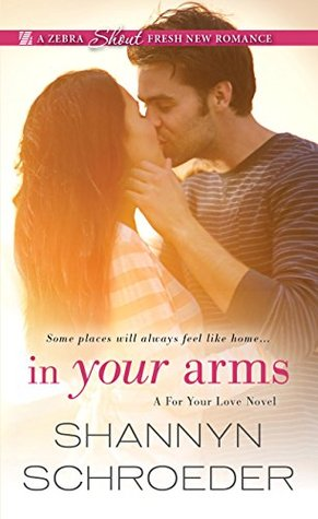 Blog Tour: In Your Arms by Shannyn Schroeder (Excerpt & Giveaway)