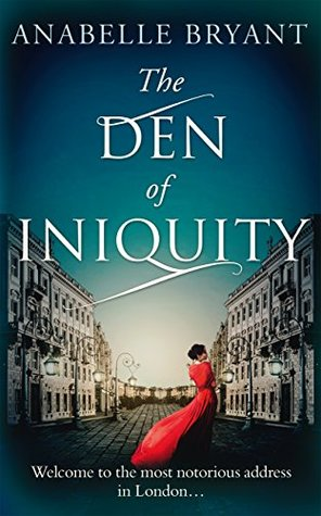 Spotlight: The Den of Iniquity by Anabelle Bryant (Guest Post, Excerpt & Giveaway)
