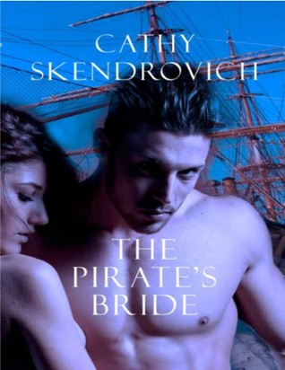 Spotlight: The Pirate's Bride by Cathy Skendrovich (Excerpt, Review & Giveaway)
