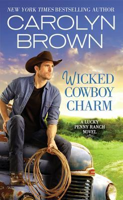 Blog Tour: Wicked Cowboy Charm by Carolyn Brown (Excerpt & Giveaway)