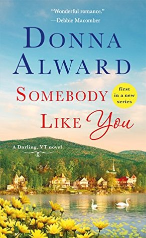 ARC Review: Somebody Like You by Donna Alward
