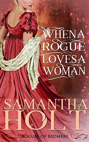 Author Visit: When a Rogue Loves a Woman by Samantha Holt (Excerpt & Giveaway)