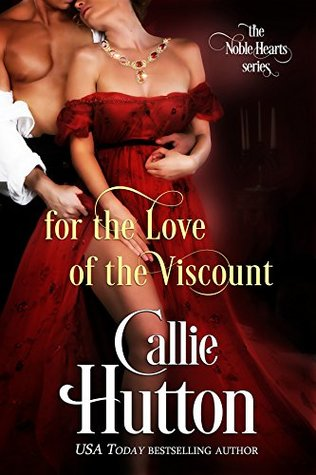 For the Love of the Viscount (The Noble Hearts #1) by Callie Hutton
