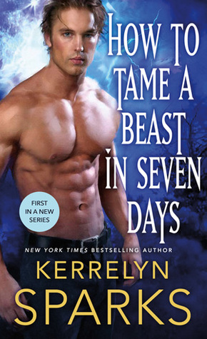 How to Tame a Beast in Seven Days (The Embraced, #1) by Kerrelyn Sparks