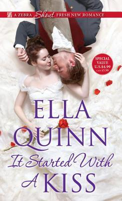 Book Blast: It Started With a Kiss by Ella Quinn (Excerpt & Giveaway)