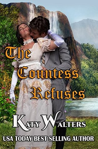 Blog Tour: The Countess Refuses by Katie Walters (Excerpt)