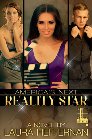 ARC Review: America's Next Reality Star by Laura Heffernan