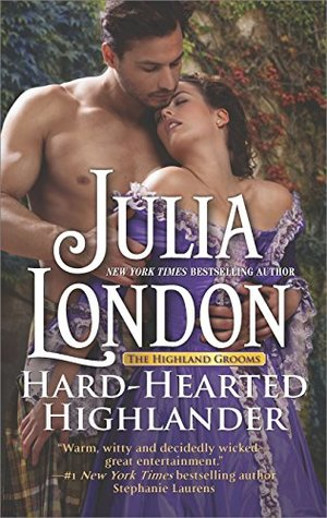 Hard-Hearted Highlander (Highland Grooms, #3) by Julia London