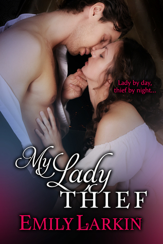 Author Visit: My Lady Thief by Emily Larkin (Interview, Excerpt, Review & Giveaway)