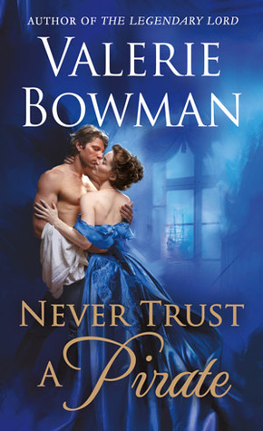 Blog Tour: Never Trust a Pirate by Valarie Bowman (Excerpt, Review & Giveaway)