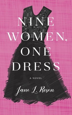 ARC Review: Nine Women, One Dress by Jane L Rosen