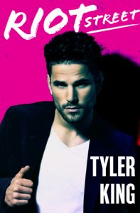 Blog Tour: Riot Street by Tyler King (Excerpt & Giveaway)