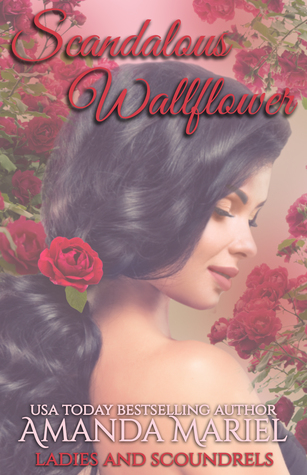 Author Visit: Scandalous Wallflower by Amanda Mariel (Excerpt & Giveaway)