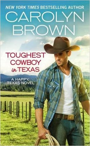 Blurb Blast: Toughest Cowboy in Texas by Carolyn Brown (Excerpt & Giveaway)