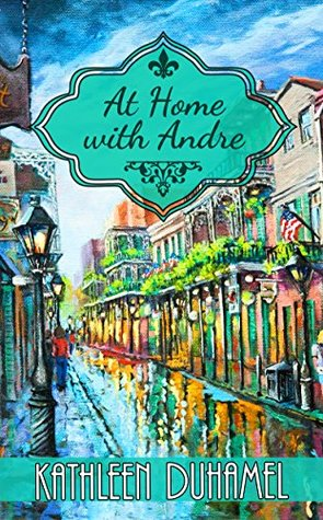 Blog Tour: At Home with Andre by Kathleen Duhamel (Excerpt & Giveaway)