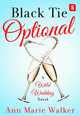 Release Blitz:  Black Tie Optional by Ann Marie Walker (Excerpt & Review)