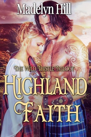 Release Blast: Highland Faith by Madelyn Hill (Excerpt & Giveaway)