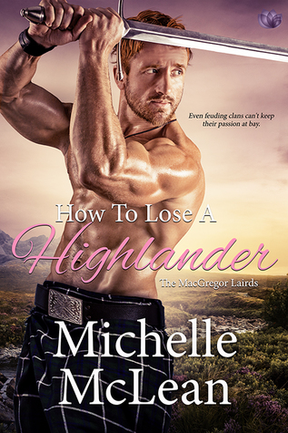 Blog Tour: How to Lose a Highlander by Michelle McLean (Excerpt & Giveaway)