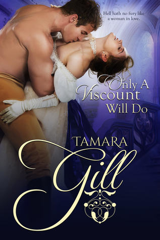 Blog Tour: Only a Viscount Will Do by Tamara Gill (Excerpt, Review & Giveaway)