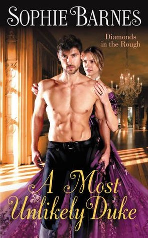 A Most Unlikely Duke (Diamonds in the Rough, #1) by Sophie Barnes