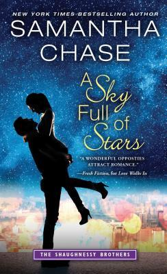 A Sky Full of Stars (The Shaughnessy Brothers #5) by Samantha Chase