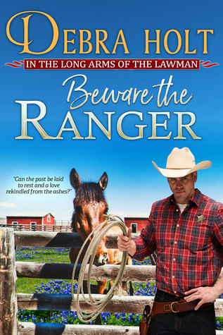 Feature: Beware the Ranger by Debra Holt