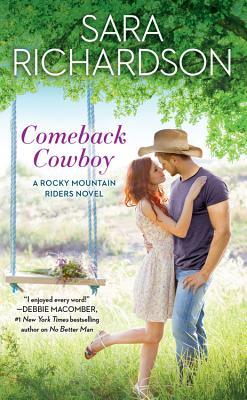 Comeback Cowboy (Rocky Mountain Riders, #2) by Sara Richardson