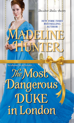 The Most Dangerous Duke in London (Decadent Dukes Society) by Madeline Hunter