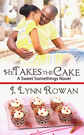 Book Blast: He Takes the Cake by J. Lynn Rowen (Excerpt & Giveaway)
