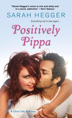 Positively Pippa (Ghost Falls, #1) by Sarah Hegger