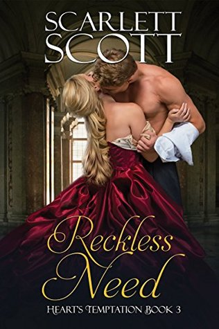 Reckless Need (Heart's Temptation Book 3) by Scarlett Scott